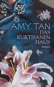 Das Kurtisanenhaus von Amy Tan